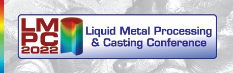 LMPC 2022 - Liquid Metal Processing & Casting Conference